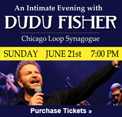 Chicago Loop Synagogue Dudu Fisher 2015 box ad
